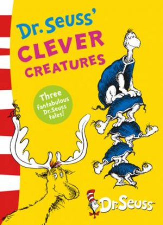 Dr.Seuss' Clever Creatures (3-in-1 bind up edition) by Dr Seuss
