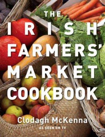 Irish Farmers' Market Cookbook by Clodagh McKenna