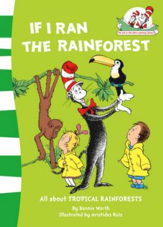 Dr Seuss Beginner Books: If I Ran the Rain Forest by B Worth