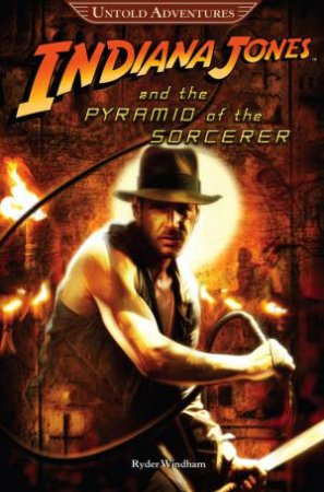 Untold Adventures: Indiana Jones and the Pyramid of the Sorcerer by Various