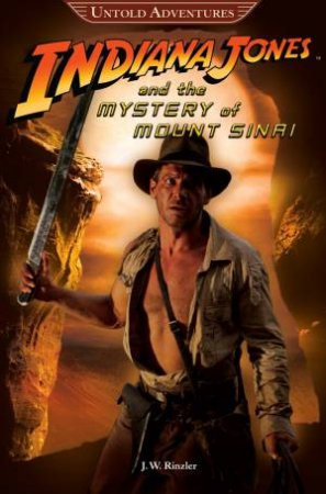 Untold Adventures: Indiana Jones and the Mystery of Mount Sinai by Various