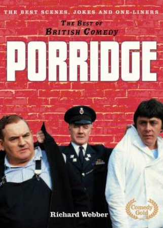 The Best Of British Comedy - Porridge by Richard Webber