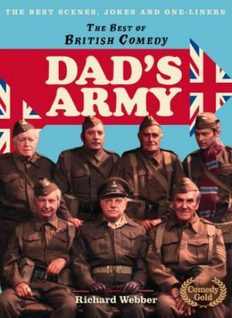 The Best Of British Comedy - Dads Army by Richard Webber