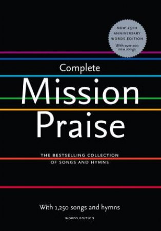 Complete Mission Praise by Peter Horrobin & Greg Leavers