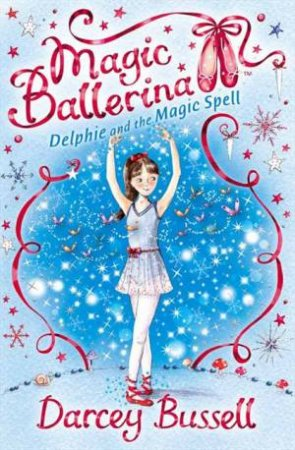 Delphie and the Magic Spell by Darcey Bussell