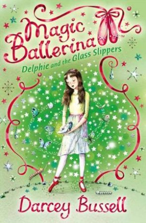Delphie and the Glass Slippers by Darcey Bussell