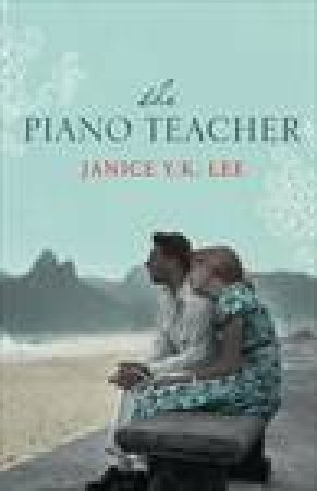 Piano Teacher by Janice Y.K. Lee