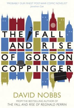 The Fall and Rise of Gordon Coppinger by David Nobbs