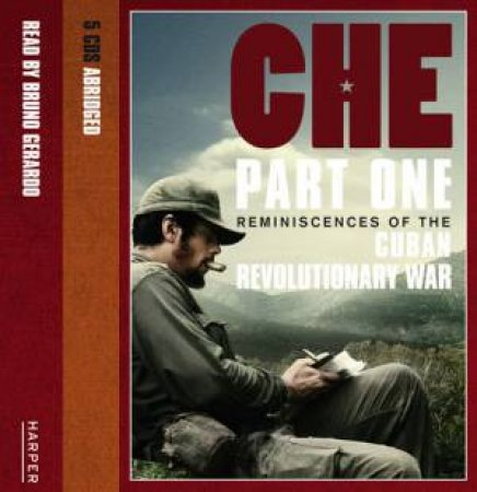 The Argentine: Reminiscences Of The Cuban Revolutionary War Abridged by Ernesto Che Guevara