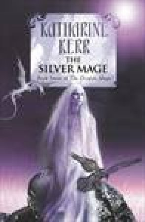 The Silver Mage by Katharine Kerr