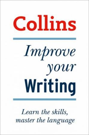 Collins: Improve Your Writing  by Graham King