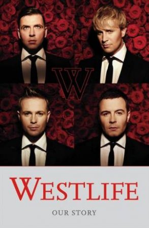 Westlife - The Autobiography by Westlife
