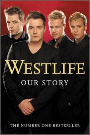 Westlife: Our Story by Westlife