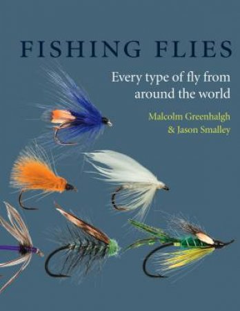 Complete Fishing Flies by Malcolm Greenhalgh