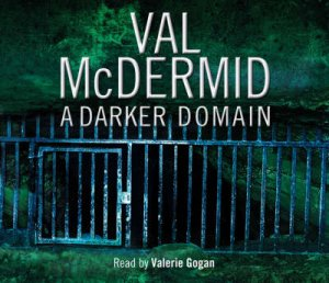 A Darker Domain Abridged 5/300 by Val McDermid