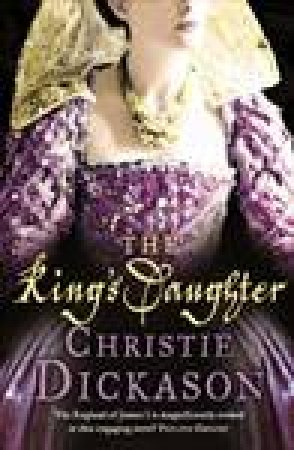 King's Daughter by Christie Dickason