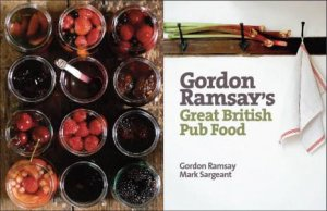 Gordon Ramsay's Great British Pub Food by Gordon Ramsay & Mark Sargeant