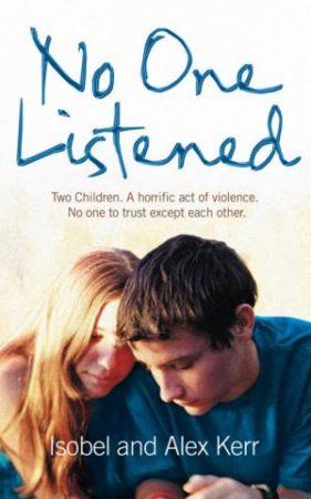 No One Listened by Alex Kerr & Isobel Kerr