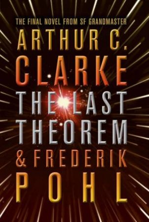 The Last Theorem by Arthur C. Clarke & Frederik Pohl