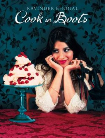 Cook in Boots by Ravinder Bhogal