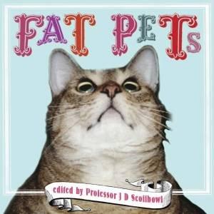 Fat Pets by Professor J.D. Scoffbowl