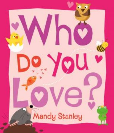 Who Do You Love? (miniature Ed) by Mandy Stanley