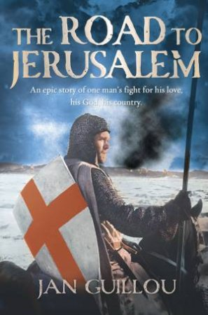 Road To Jerusalem: The Crusades Series by Jan Guillou