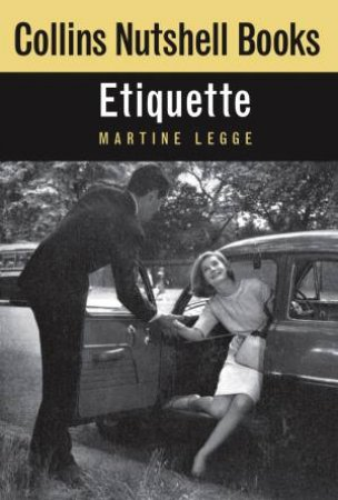 Collins Nutshell: Etiquette by Martine Legge