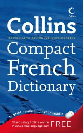 Collins Compact French Dictionary, 2nd Ed by Various