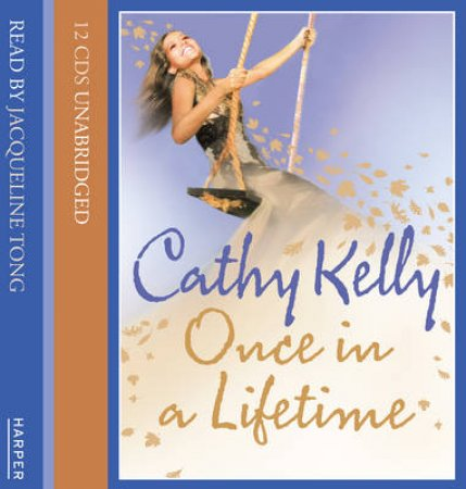 Once in a Lifetime Unabridged 9/680 by Cathy Kelly