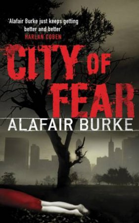 City of Fear by Alafair Burke