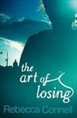 Art of Losing by Rebecca Connell