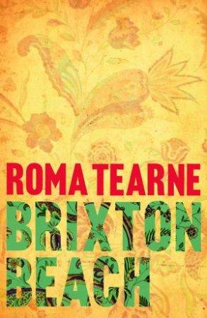 Brixton Beach by Roma Tearne