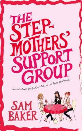 Stepmothers' Support Group by Sam Baker