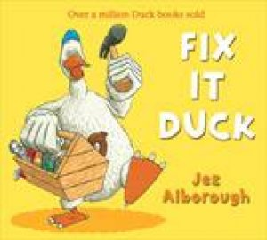 Fix It Duck by Jez Alborough