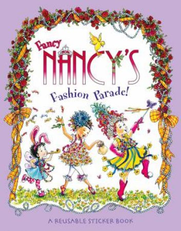 Fancy Nancy's Fashion Parade: Sticker Book by Jane O'Connor