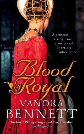 Blood Royal by Vanora Bennett