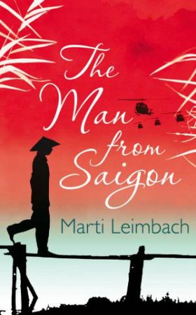 Man From Saigon by Marti Leimbach