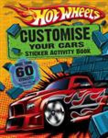 Hot Wheels: Customise Your Cars Sticker Activity Book by Various