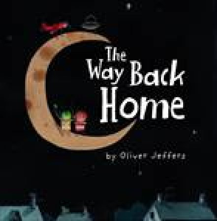 Way Back Home by Oliver Jeffers