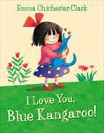 I Love You, Blue Kangaroo plus CD by Emma Chichester Clark