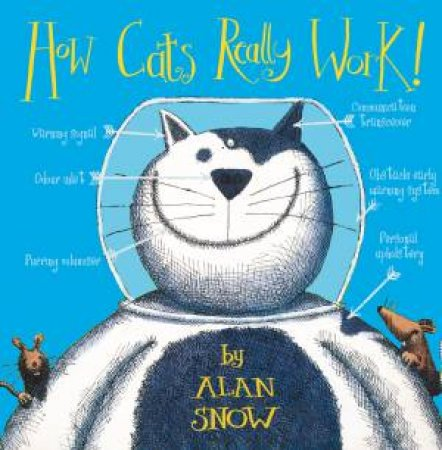 How Cats Really Work! by Alan Snow
