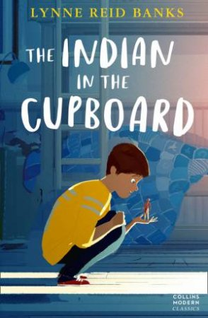 Collins Modern Classics: Indian In the Cupboard by Lynne Reid Banks