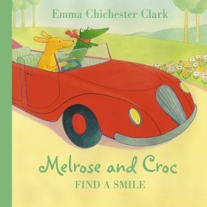 Melrose And Croc Find A Smile by Emma Chichester Clark