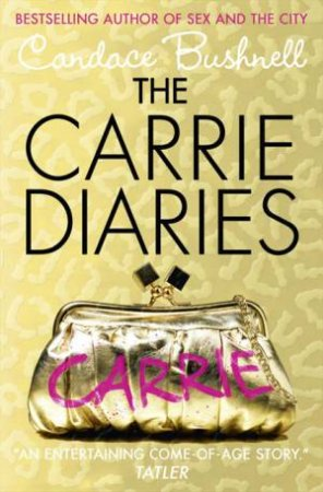 The Carrie Diaries 01 by Candace Bushnell