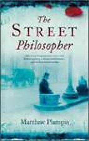 Street Philosopher by Matthew Plampin