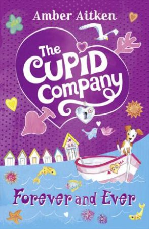 Forever and Ever: The Cupid Company by Amber Aitken