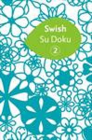 Swish Su Doku 2 by Wayne Gould