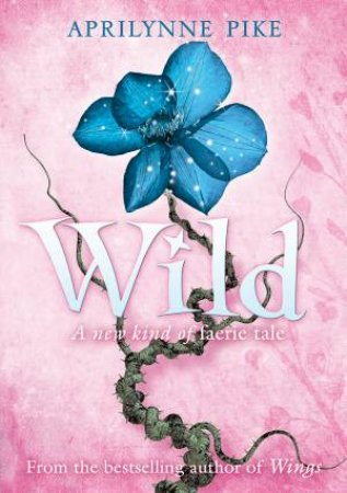 Wild by Aprilynne Pike