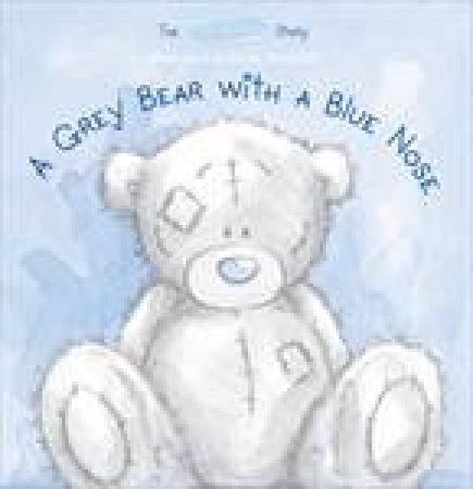 Me to You: A Grey Bear With A Blue Nose by Various